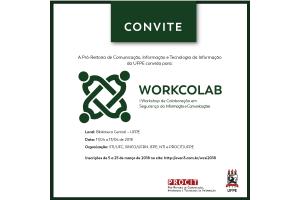 WORKLAB 2018: Colaboração em Segurança da Informação